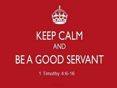 Keep Calm and Be a Good Servant