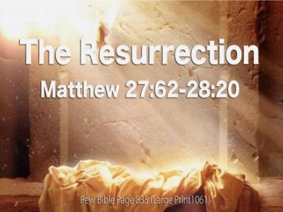 Matthew 27:62 - 28:20